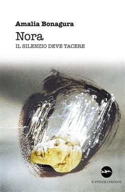 Nora. Il silenzio deve tacere